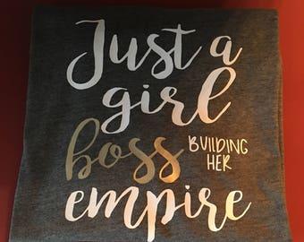 Just a Girl Boss Building Her Empire Tee Shirt