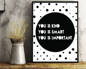 You is Kind You is Smart You is Important, Kid Art, Nursery Art, Baby Art, Home Decor, Nursery Decor, Printable Art, Wall Art, Digital Art