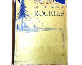 Vintage Songs of the Rockies 1938 Charles Edwin Hewes Poetry Book SIGNED