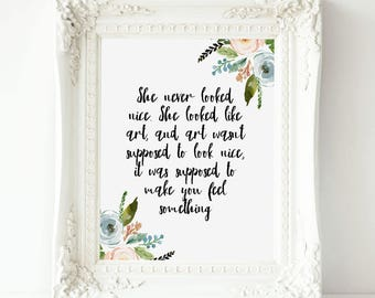 She Never Looked Nice, She Looked Like Art, Printable wall art, Feminist printable Wall Art,  Eleanor and Park Quotes,  Eleanor and Park art