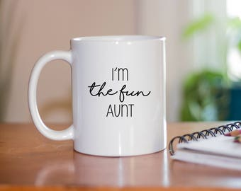 I'm The Fun Aunt Coffee Mug - Gifts For Aunts - Christmas Present - Birthday Gift For Aunt - Gifts For Her - Cute Coffee Mug