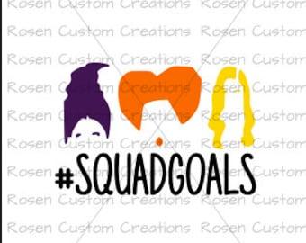 Hocus Pocus SVG. Sanderson Sisters. Squad goals. Halloween. Fall