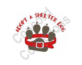 Adopt A Shelter Dog - Machine Embroidery Design, Adopt, Shelter Dog