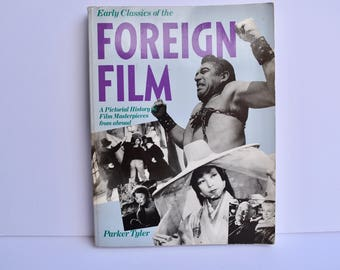 Early Classics of the Foreign Film By Parker Tyler