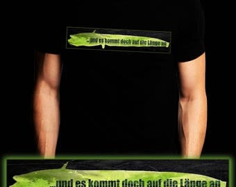 And it depends on the length | Waller | Carp | Catfish | Fishing T-shirt | S-3XL