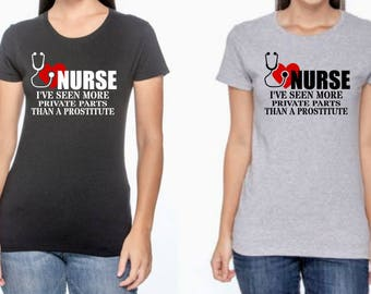 Nurse-I've seen more private parts than a Prostitute T-Shirt
