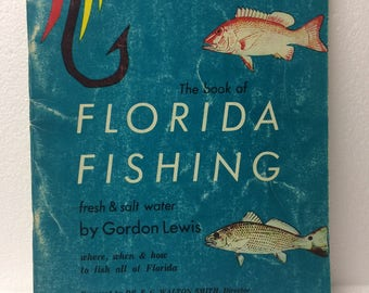 Vintage 1957 The Book of Florida Fishing fresh and salt water by Gordon Lewis magazine
