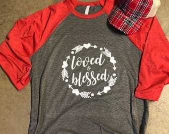 Loved and blessed 3/4 unisex Raglan.