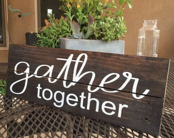 Rustic Home Decor, Farmhouse Wood Sign, Gather Together Wall Plaque, Reclaimed Wood Sign, Home Decor