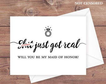 Will you be my maid of honor card - sh*t just got real - funny be my maid of honor wedding card - Instant Download Greeting Card - PRINTABLE