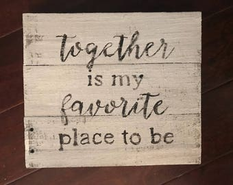 Together is my favorite place