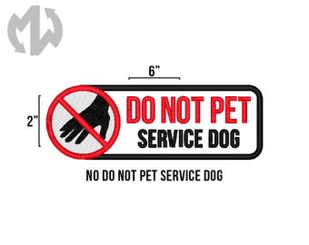"DO NOT PET 2"" x 6"" Service Dog Patch"