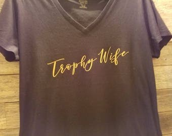 Trophy Wife Shirt