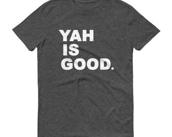 Men's YAH is Good T-shirt (100% Cotton)