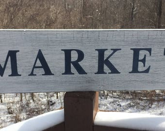 Market farmhouse, rustic, fixer upper kitchen sign