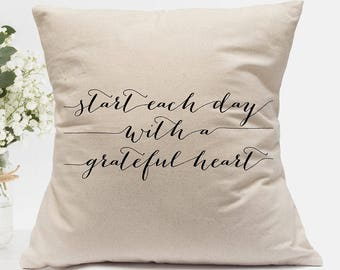 Start Each Day With a Grateful Heart PILLOW Cover Case Canvas Cotton Home Dorm Decor Quote Print Calligraphy Rustic French Country Farmhouse