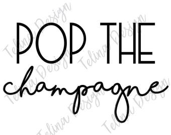Pop the Champagne SVG
