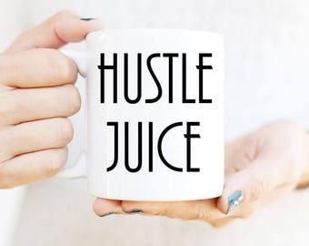 Mug, Funny Coffee Mug, Mugs, Mug For Her, Mug For Him, Mug For Her or Him, Mug Gifts For Friends and Family, Hustle Juice Mug