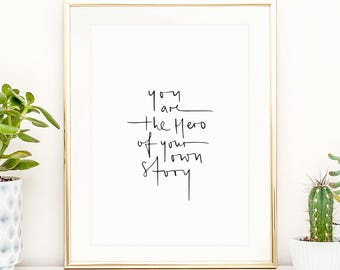 Poster, Print, Wallart, Typography Art, Kunstdrucke: You are the hero of your own story
