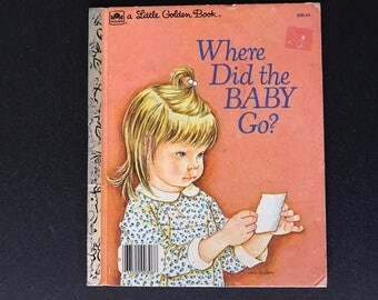 Where Did the Baby Go? By Sheila Hayes Illustrated by Eloise Wilkin Vintage Little Golden Book