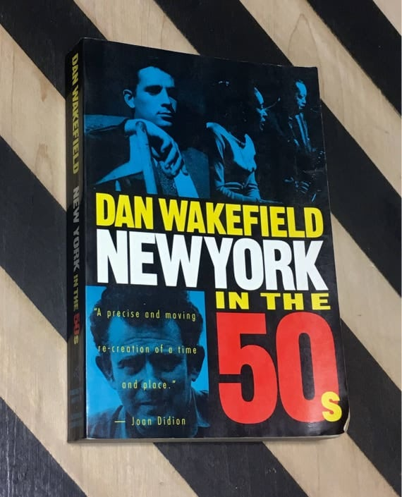 New York in the 50's by Dan Wakefield (1992) softcover book