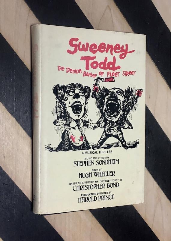 Sweeney Todd: The Demon Barber of Fleet Street; Music and Lyrics by Stephen Sondheim, Book by Hugh Wheeler (1979) hardcover book