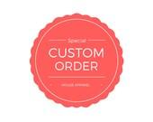 Custom Order for Teresa P