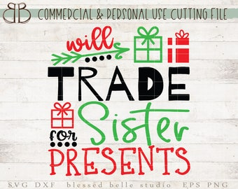 will trade sister for presents svg, Christmas svg, eps, dxf, png cut file, Silhouette, Cricut