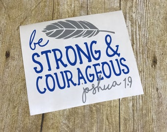 BeStrong&CourageousDecal/sticker/RTIC Decal /Yeti Decal/Laptop Decal/Car Decal/Tablet Decal/ bible Verse/ Religious Decal/Inspirationaldecal