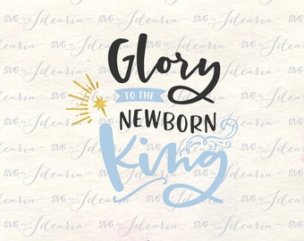 Glory to the newborn king Svg, merry christ mas svg, merry and bright svg, merry christ mas, christmas svg christian, christmas svg jesus