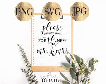 Please Leave Your Wishes For The New Mr. and Mrs. SVG PNG JPG Cut File, Cricut, Silhouette, Digital File, Wedding Sign, Calligraphy svg