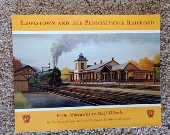 Lewistown And The Pennsylvania Railroad, from Moccasins to Steel Wheels, railroad book, collector book, train book, railroad memorabilia