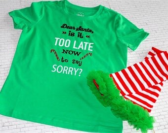 Dear Santa Is is too late to Say sorry girls shirt -Funny Christmas Tee - Girls Christmas-With leg warmers