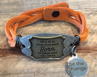 Why fit in when you were born to stand out Dr. Seuss orange braided leather bracelet