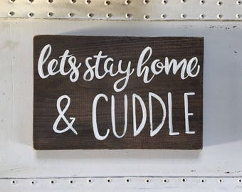 """Hand Painted """"Lets Stay Home & Cuddle"""" Sign / Anniversary Gift // Valentines Day Decor / Bedroom Decor / Valentines Day Sign / Love Sign"""