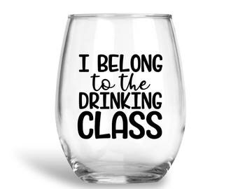 I Belong To The Drinking Class/Drinking Class/ Stemless Wine Glass