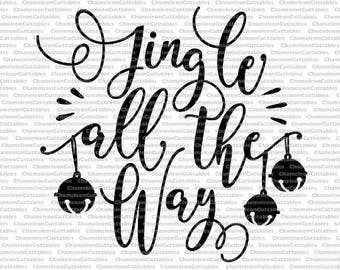 jingle all the way, svg, Christmas, carol, song, cut, file, decal, vector, winter, silhouette, cameo, cricut, jingle bells, holidays, design