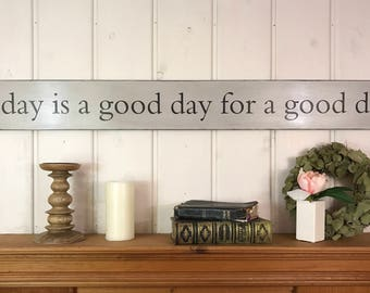 "Today is a good day for a good day | fixer upper sign | inspirational rustic wood sign | home decor | rustic wall decor | 48"" x 5.25"""