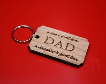 Dad A Sons First Hero A Daughters First Love Oak Keyring
