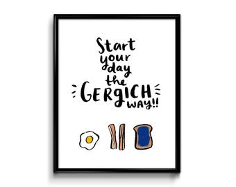 Wall Art Print - Gergich Way Art Print - 8x10 - Start Your Day the Gergich Way