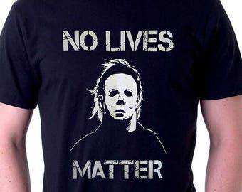 no lives matter michael myers shirt halloween t shirt - Michael Myers Halloween Decorations