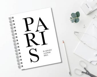 Paris Is Always A Good Idea Journal // Minimal // Typography // Fashion // Scandinavian // Diary // Planner // Office // Personalized