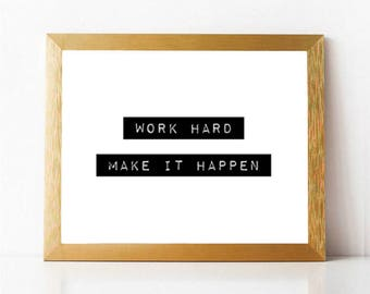 Work Hard Make It Happen | Make It Happen Print PRINTABLE | Work Hard Print | Printable Cubicle | Printable Office | 11x14 8x10 5x7