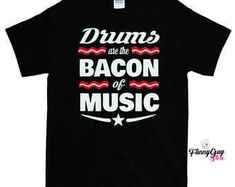 Drummer Gift | Drummer T-shirt | Best Drummer Shirt | Drum Lover Gift | Musician Gift | Drum Teacher Gift | Gift For Musician | Bacon Shirt