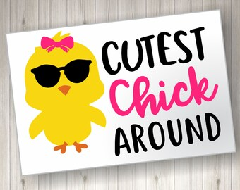Cutest chick around; Easter SVG; Easter SVG File