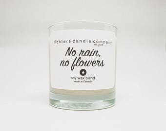 No rain, no flowers Soy Candle