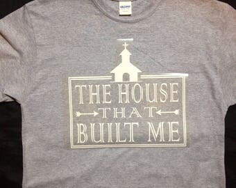 The house that built me tshirt, christian tshirt, mens tshirt, womens tshirt, kids tshirt.