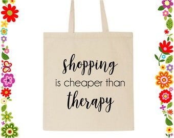 Shopping Therapy Tote Shopping Bag Canvas Fabric Funny Humour Christmas Gift Idea For Shopaholic Organic Cotton Christmas Birthday Sister