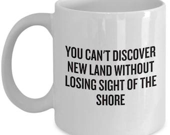 Sailing Wisdom - Sailor Gift Quote Mug - Discover New Land - Lose Sight of Shore