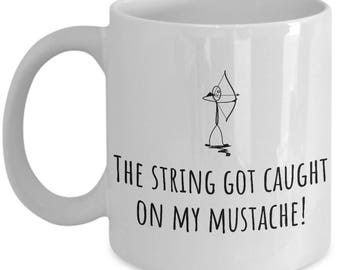 Funny Archery Gift - Archer Present - String Got Caught On My Mustache - Archer Mug